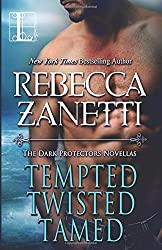 Tempted, Twisted, Tamed: The Dark Protectors Novellas by Rebecca Zanetti (2016-01-19)