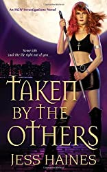 Taken by the Others (An H&W Investigations Novel) by Jess Haines (2011-01-04)