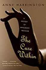 The Cure Within – A History of Mind–Body Medicine
