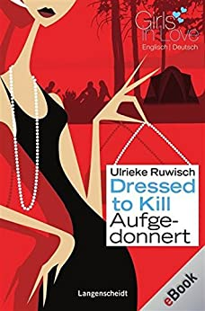 Dressed to Kill - Aufgedonnert: Aufgedonnert (Girls in Love)