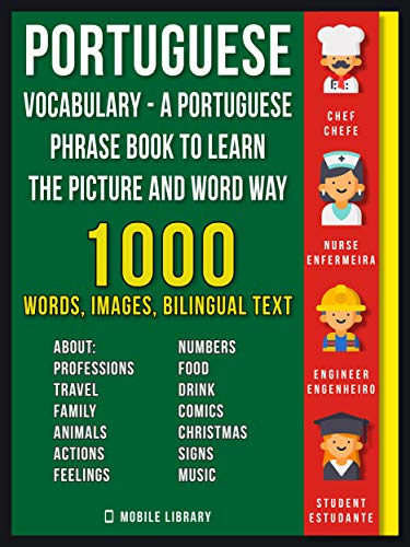 Portuguese Vocabulary - A Portuguese Phrase Book To Learn the Picture and Word Way: 1.000 Words, Imagens and Bilingual Texts to Learn Portuguese Faster ... Language Learning Guides) (English Edition)