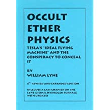 "OCCULT ETHER PHYSICS: Tesla's ""Ideal Flying Machine"" and the Conspiracy to Conceal It (English Edition)"