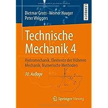 Technische Mechanik 4: Hydromechanik, Elemente der Höheren Mechanik, Numerische Methoden