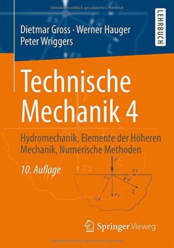 Technische Mechanik 4: Hydromechanik, Elemente der Höheren Mechanik, Numerische Methoden (Technische Große Systeme)