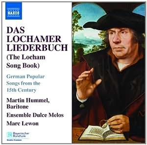 Das Lochamer Liederbuch (The Locham Song Book) - German Popular Songs from the 15th Century