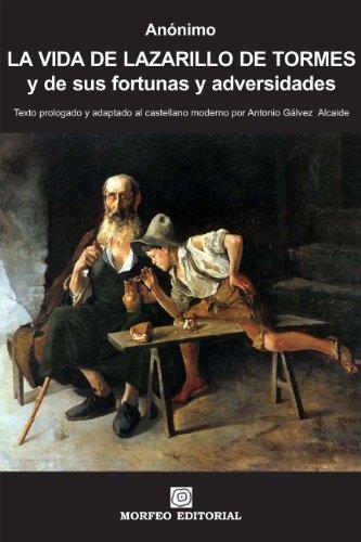La vida de Lazarillo de Tormes, y de sus fortunas y adversidades (texto prologado y adaptado al castellano moderno por Antonio Gálvez Alcaide). por Antonio Gálvez Alcaide