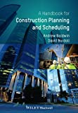 Handbook for Construction Planning and Scheduling by Andrew Baldwin (2014-06-23)