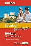Spanisch ganz leicht Hörkurs für Fortgeschrittene: Sprachen lernen ohne Buch / Paket