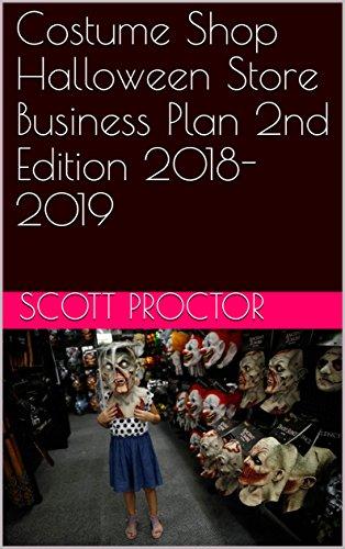 Costume Shop Halloween Store Business Plan 2nd Edition 2018-2019 (English Edition) (2019 Halloween Stores)