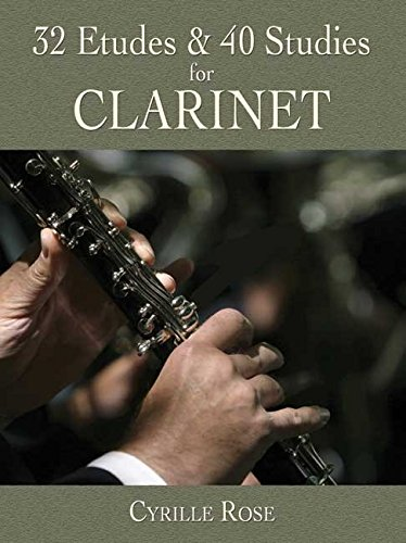 Cyrille Rose: 32 Etudes And 40 Studies For Clarinet. For Clarinetto