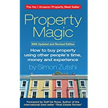 Property Magic 2009: How to Buy Property Using Other People's Time, Money and Experience