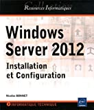 Windows Server 2012 - Installation et configuration by Nicolas Bonnet