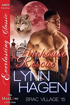 Firehouse Rescue [Brac Village 15] (Siren Publishing Everlasting Classic ManLove) par [Hagen, Lynn]