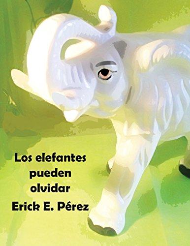 Los elefantes pueden olvidar: Volume 5 (Cuentos para soñar)