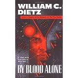 By Blood Alone (Legion) by William C. Dietz (1999-07-01)
