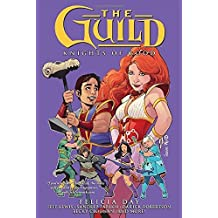 The Guild Volume 2: Knights of Good by Felicia Day (2012-07-10)