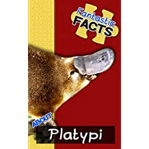 Fantastic Facts About Platypi: Illustrated Fun Learning For Kids (English Edition)