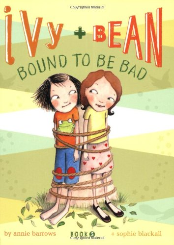 Ivy and Bean Bound to be Bad (Ivy & Bean) por Annie Barrows