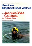 Sea Lion, Elephant Seal, Walrus (The Undersea Discoveries of Jacques-Yves Cousteau)