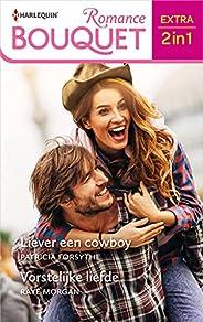 Liever een cowboy / Vorstelijke liefde (Bouquet Extra Book 595)