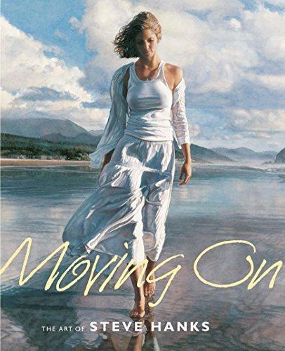 Moving On: The Art of Steve Hanks by Steve Hanks (2007-11-30)