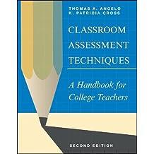 Classroom Assessment Techniques: A Handbook for College Teachers (Jossey-Bass Higher and Adult Education Series)