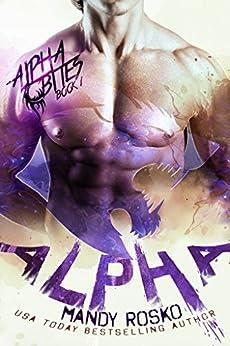 Alpha (A Paranormal Alpha-Shifter Romance) (Alpha Bites Book 1) by [Rosko, Mandy]