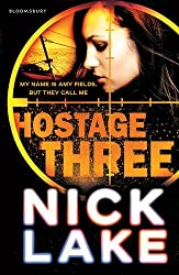 Hostage Three by Nick Lake (2014-01-02)