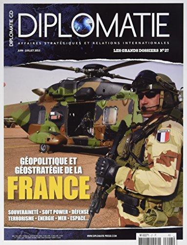 Diplomatie Gd N 27 Géopolitique et Geostrategie de la France Juin 2015
