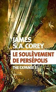 The expanse, tome 7 : Le soulèvement de Persépolis par James S.A. Corey