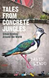Tales from Concrete Jungles: Urban birding around the world
