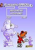 Best Libros para padres Los niños pequeños - El Pequeño Spirou 7: ¡Pregúntale a tu padre! Review
