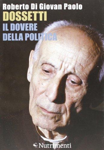 Dossetti, il dovere della politica. Perché oggi non possiamo non dirci dossettiani (Igloo) por Roberto Di Giovan Paolo