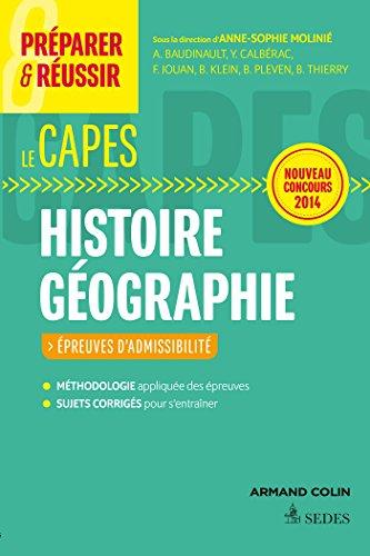 Préparer et réussir le CAPES d'histoire géographie. Épreuves d'admissibilité. Concours 2014 par Anne-Sophie Molinié