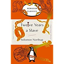 Twelve Years a Slave: (Penguin Orange Collection) by Solomon Northup (2016-10-18)