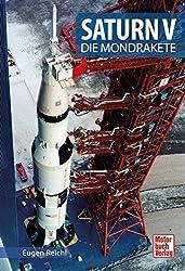 Saturn V: Die Mondrakete (Raumfahrt-Bibliothek)