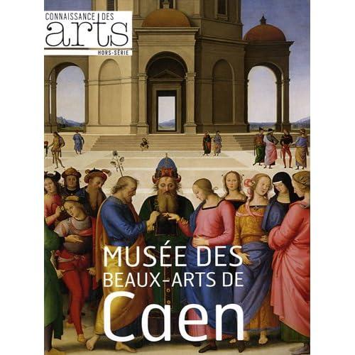 Connaissance des Arts, Hors-série N° 514 : Musée des Beaux-Arts de Caen