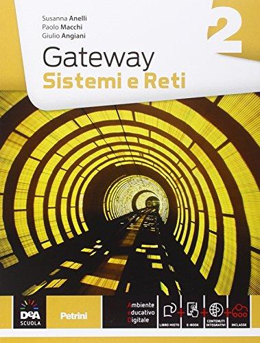 Gateway. Sistemi e reti. Per le Scuole superiori. Con e-book. Con espansione online: 2