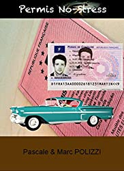 Permis no-stress, dépasser le stress et l'angoisse pour réussir l'examen du permis de conduire en restant performant avec la médiation corporelle: des conseils pour réussir son permis de conduire