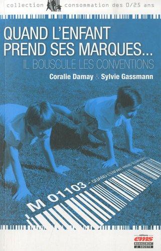 Quand l'enfant prend ses marques... : Il bouscule les conventions par Sylvie Gassmann, Coralie Damay