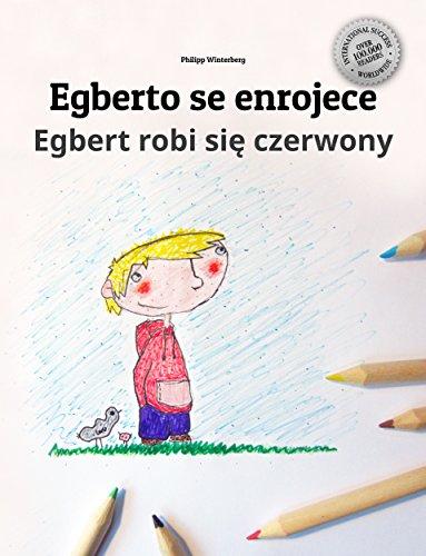 Egberto se enrojece/Egbert robi się czerwony: Libro infantil ilustrado español-polaco (Edición bilingüe) por Philipp Winterberg