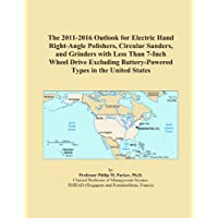 The 2011-2016 Outlook for Electric Hand Right-Angle