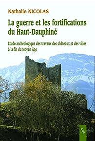 La guerre et les fortifications du Haut-Dauphiné par Nathalie Nicolas