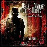 Oscar Wilde & Mycroft Holmes - Sonderermittler der Krone: Folge 01: Zeitenwechsel