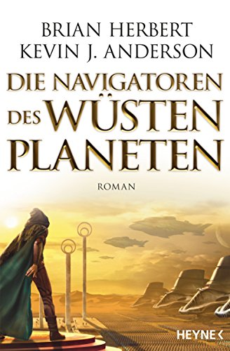Herbert, Brian: Die Navigatoren des Wüstenplaneten