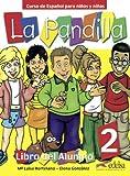 La Pandilla: Band 2 - Curso de Español para niños y niñas: Libro del Alumno, Cuaderno de Actividades