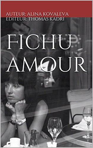 Fichu amour par AUTEUR: ALINA KOVALEVA EDITEUR: THOMAS KADRI