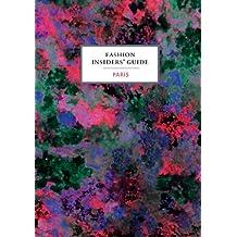 The Fashion Insiders' Guide: Paris