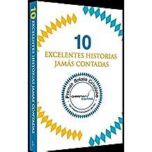 10 excelentes historias jamás contadas (Premio Relato Cristiano)