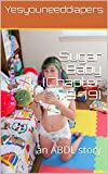 Sugar Baby (Chapter 9-19): an ABDL story (English Edition)